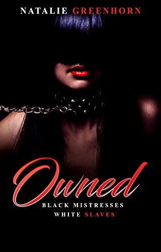Amazoncom Owned Black Mistresses White Slaves 9781717761583 Natalie Greenhorn Books-4681