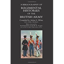 Bibliography Of Regimental Histories Of The British Army.: Bibliography Of Regimental Histories Of The British Army.