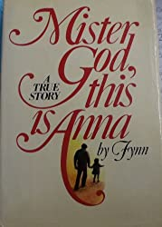 Mister God, This Is Anna A True Story