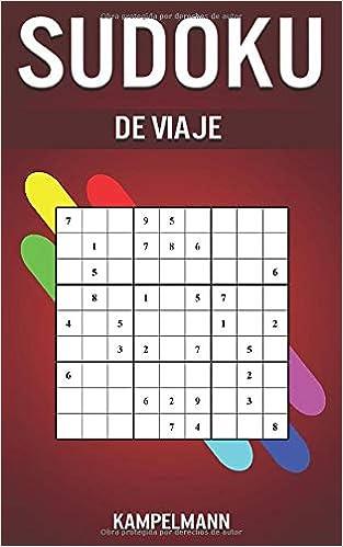 Book's Cover of Sudoku de Viaje: 200 Niveles desde Fácil hasta Difícil - Edición Pequeña Ideal para el Viaje (Español) Tapa blanda – 29 enero 2020