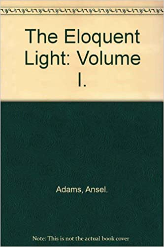 ansel adams volume i the eloquent light