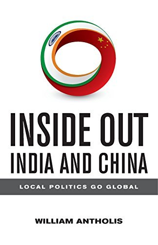 Inside Out India and China: Local Politics Go Global (Brookings Focus Book) by William Antholis (2014-09-30)