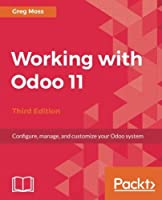 Working with Odoo 11, 3rd Edition