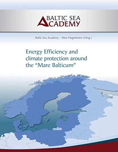 Energy Efficiency and Climate Protection Around the Mare Balticum pdf epub