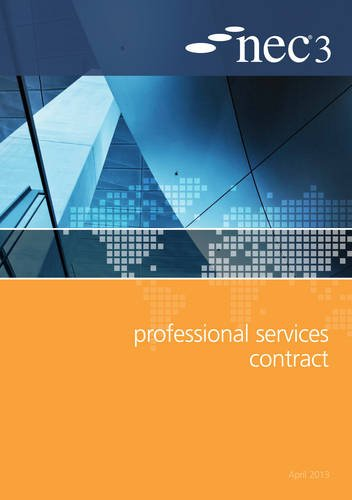 NEC3 Professional Services Contract: An NEC Document, April 2013