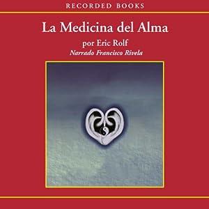 La medicina del alma [The Medicine of the Soul (Texto Completo)] Audiobook