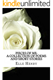 Pieces of Me: A Collection of Poems and Short Stories
