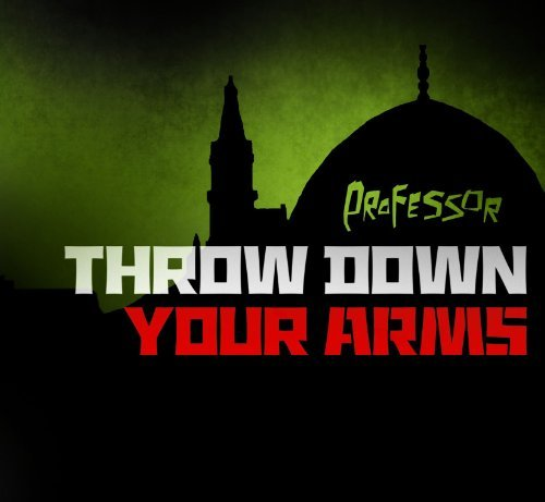 Throw Down Your Arms by Professor (Throw Down Your Arms)