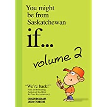 You Might Be From Saskatchewan If... (Vol 2): Volume 2