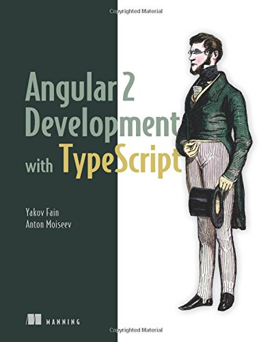 Angular 2 Development with TypeScript by Manning Publications