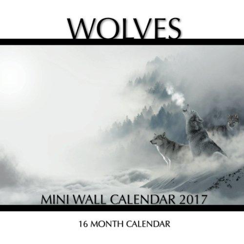 Download Wolves Mini Wall Calendar 2017: 16 Month Calendar ebook