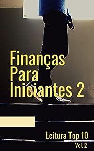 Finanças Para Iniciantes 2: E-book Finanças Para Iniciantes 2