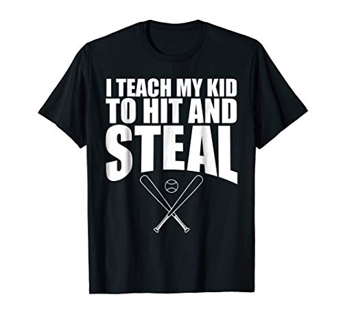 I Teach My Kid To Hit & Steal - Mom And Dad Baseball T Shirt