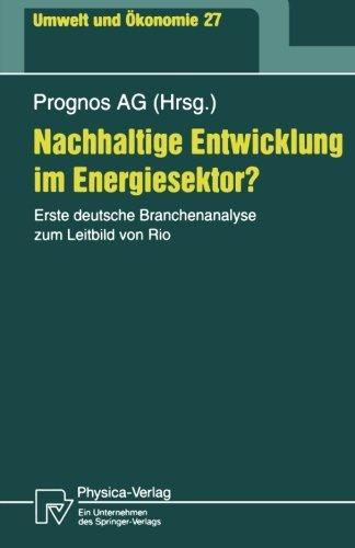 Nachhaltige Entwicklung im Energiesektor?: Erste deutsche Branchenanalyse zum Leitbild von Rio (Umwelt und Ökonomie) (German Edition) by Physica