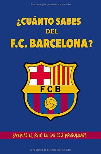 Cuánto sabes del F.C. Barcelona?: ¿Aceptas el reto de las 120 preguntas? Regalo para seguidores del Barcelona, regalo para culés, fans del Barça. ... con preguntas. Regalo para barcelonistas: Amazon.es: Days, Happy:
