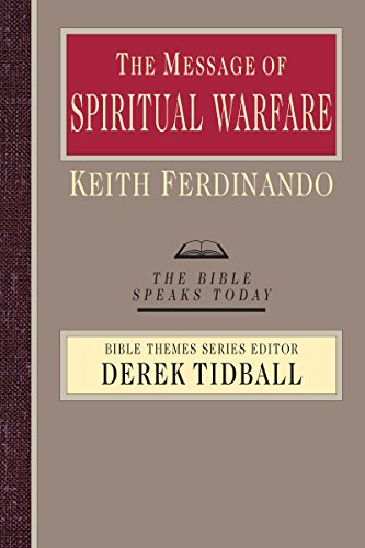 The Message of Spiritual Warfare (Bible Speaks Today Bible Themes)