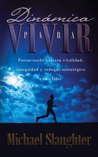 Download Dinámica para vivir: Potenciando nuestra vitalidad, integridad y enfoque estratégico como líder (Spanish Edition) ebook