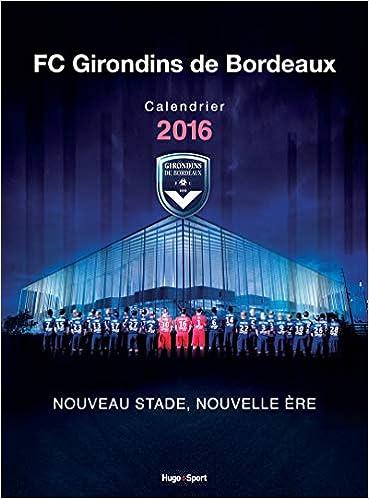Calendrier Des Girondins De Bordeaux.Amazon Fr Calendrier Mural Girondins De Bordeaux 2016