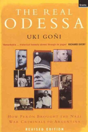 By Uki Goni The Real Odessa: How Peron Brought the Nazi War Criminals to Argentina (Reprint) - Stores Odessa