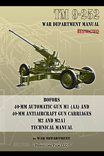 TM 9-252 Bofors 40-mm Automatic Gun M1 (AA) and 40-mm Antiaircraft Gun Carriages: M2 and M2A1 Technical Manual ()