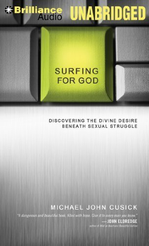 Surfing for God: Discovering the Divine Desire Beneath Sexual Struggle by Cusick, Michael John (2013) Audio CD