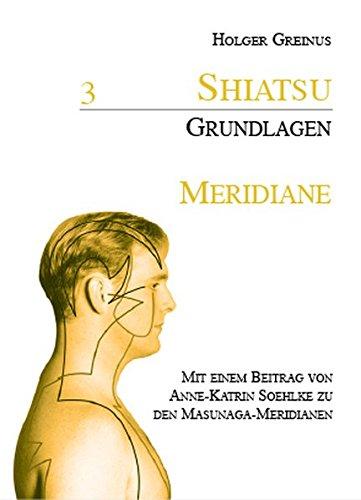 Shiatsu-Grundlagen / Shiatsu-Grundlagen 3: Meridiane