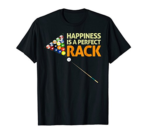 Happiness Is A Perfect Rack Billiards Shirt