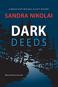 Dark Deeds (Megan Scott/Michael Elliott Mystery Book 4) by [Nikolai, Sandra]