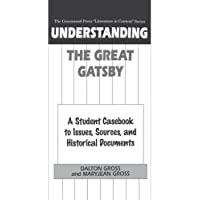 Understanding the Great Gatsby: A Student Casebook to Issues, Sources, and Historical Documents (Greenwood Press Literature in Context)
