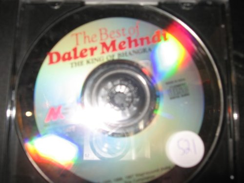 THE BEST OF DALER MEHNDI THE KING OF BHANGRA; ONE AUDIO CD ; 8 TRACKS (CD DOES NOT COME IN ORIGINAL PACKAGING, NO ARTWORK; COMES IN PLASTIC JEWEL CASE)