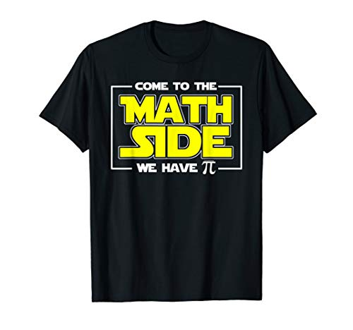 Come To The Math Side We Have Pi Shirt Math Geek Pi Day Tee