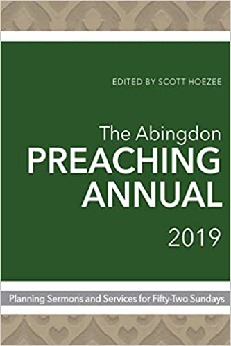 The Abingdon Preaching Annual 2019: Planning Sermons and