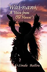Wai-Nani, a Voice from Old Hawaii by Linda Ballou (2008-05-01)