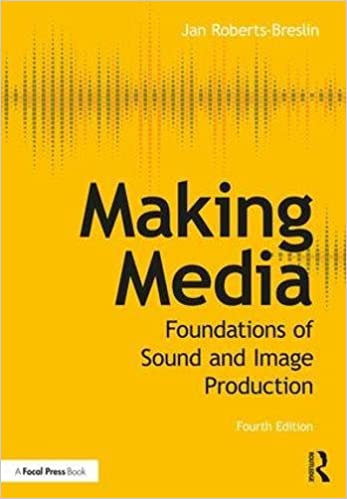 Making Media: Foundations of Sound and Image Production