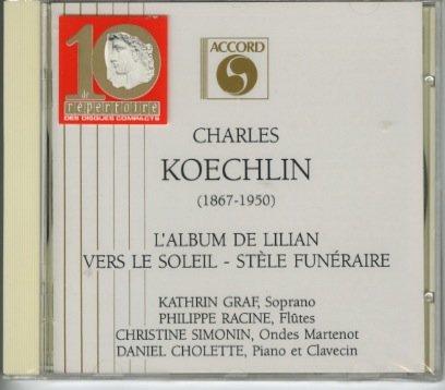Charles Koechlin: L'Album de Lilian (First Series, Op. 139 & Second Series, Op. 149) / Vers le Soleil (7 Monodies for Ondes Martenot, Op. 174) / Stèle Funéraire (for 3 Flutes, Op. 224)