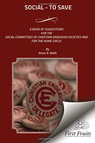 Social - To Save: A Book of Suggestions For The Social Committees Of Christian Endeavor Societies And For The Home Circle pdf epub