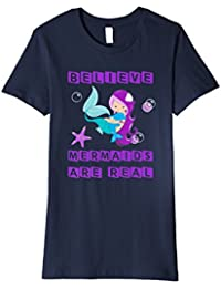Believe - Mermaids Are Real / Funny Mermaid Shirt for Girls