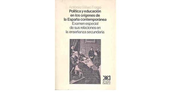 Política y educación en los orígenes de la España contemporánea ...