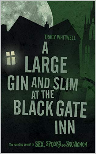 8d8202b4ab5 Book Cover of Tracy Whitwell - A Large Gin and Slim at the Black Gate Inn
