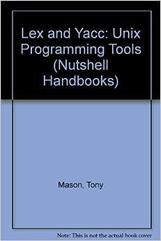 lex-and-yacc-nutshell-handbooks