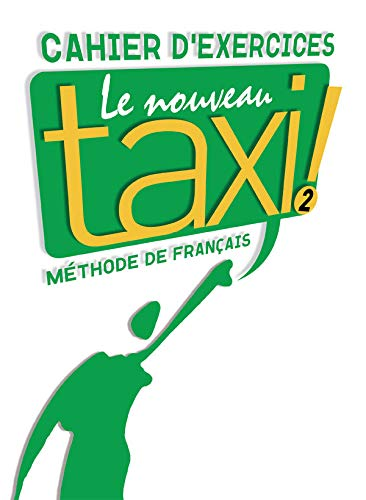 Le Nouveau Taxi: Niveau 2 Cahier D'Exercices (English and French Edition)