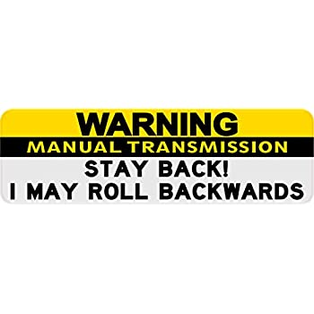 Stickertalk 10in x 3in stay back i may roll warning manual transmission magnet vinyl signs