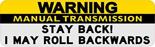 StickerTalk 10in x 3in Stay Back I May Roll Warning Manual Transmission Magnet Vinyl (Roll Back Car)
