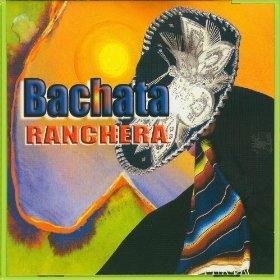 Various Artists - Bachata Ranchera - Amazon com Music