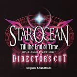 Star Ocean: Till the End of Time Director's Cut OST