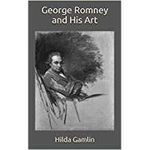 George Romney and His Art
