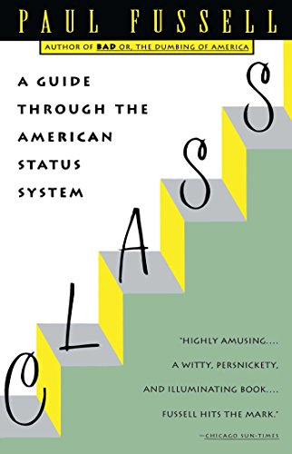 Class: A Guide Through the American Status System cover