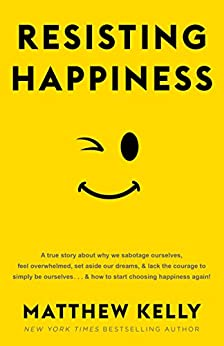 Resisting Happiness by [Kelly, Matthew]