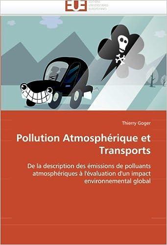 Book Pollution Atmosphérique et Transports: De la description des émissions de polluants atmosphériques à l''évaluation d''un impact environnemental global (Omn.Univ.Europ.)