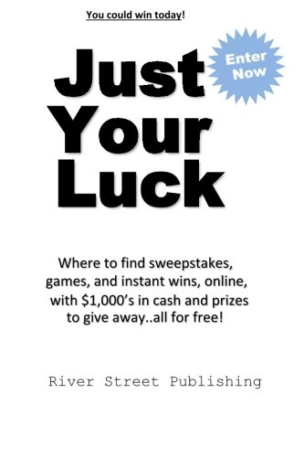 Just Your Luck: Where to find sweepstakes, games, and instant wins, online, with $1000